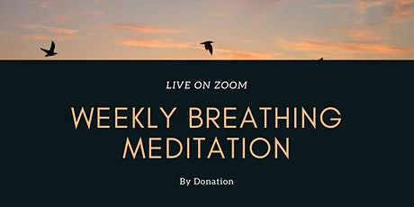 Weekly Breathing Meditation – Live on Zoom by Donation tickets