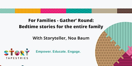 Families - Gather' Round: Bedtime stories for the entire family tickets