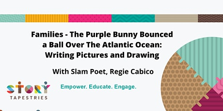 Families - The Purple Bunny Bounced a Ball Over The Atlantic Ocean tickets