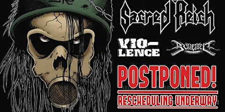 Sacred Reich + Vio-Lence - Wellington POSTPONED tickets