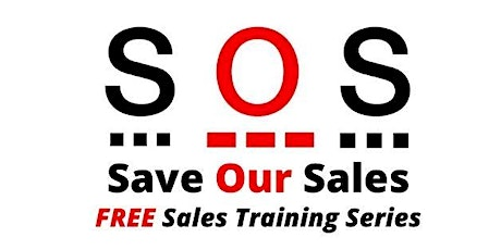S.O.S. Save Our Sales FREE Sales Training Series tickets