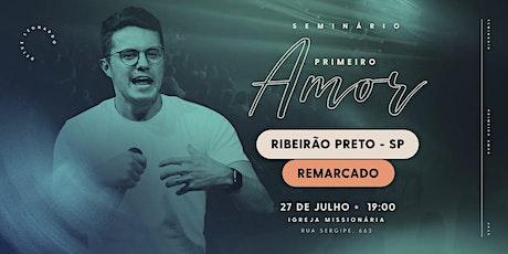 Seminário Primeiro Amor | Ribeirão Preto | REMARCADO ingressos