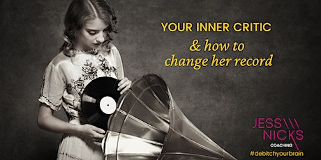 Your Inner Critic and how to change her record tickets