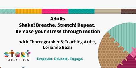 Adults- Shake! Breathe. Stretch! Repeat. Release your stress through motion tickets