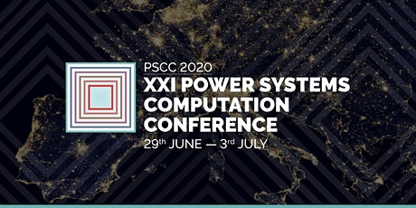 PSCC 2020 - XXI Power Systems Computation Conference tickets