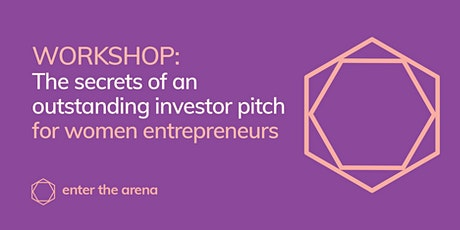 The Secrets of An Outstanding Investor Pitch - for Women Entrepreneurs tickets
