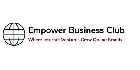 Start Your Money Making Online Business With Empower Business Club tickets