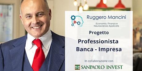 PROGETTO: PROFESSIONISTA - BANCA - IMPRESA biglietti