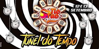 TIC TAC Festival – #TUNEL DO TEMPO *12 e 13 de S