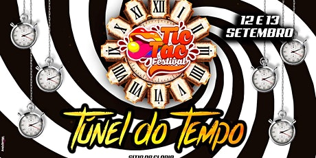 TIC TAC Festival – #TUNEL DO TEMPO *12 e 13 de Setembro ingressos