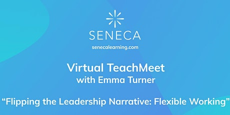 Seneca Virtual TeachMeet with Emma Turner tickets