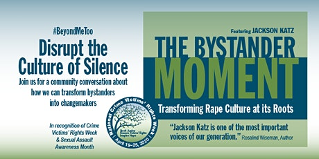 The Bystander Moment: Disrupt the Culture of Silence tickets