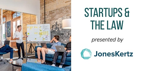 Startups & The Law presented by JonesKertz, PLLC tickets