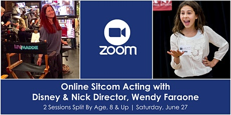 Online Sitcom Acting w/ Disney & Nick Director, Wendy Faraone (SYDNEY TO THE MAX, RAVEN'S HOME, LIV & MADDIE) tickets