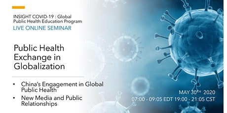 INSIGHT COVID-19 Seminar Four: Public Health Exchange in Globalization tickets