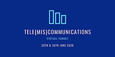 Tele{mis}communications Virtual Summit tickets