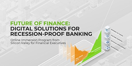 FUTURE OF FINANCE:  DIGITAL SOLUTIONS FOR RECESSION-PROOF BANKING | ONLINE PROGRAM | May, 2020 tickets