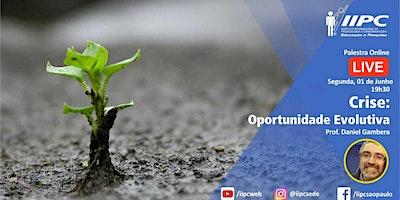 Live – Crise: Oportunidade Evolutiva
