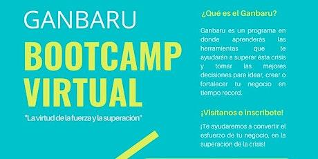 GANBARU Bootcamp Virtual -- Transformación Integral para Emprender boletos