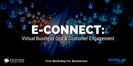 E-Connect: Virtual Business Ops & Customer Engagement| FREE Online Workshop tickets
