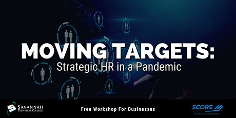 Moving Targets: Strategic HR in a Pandemic  | FREE Online Workshop tickets