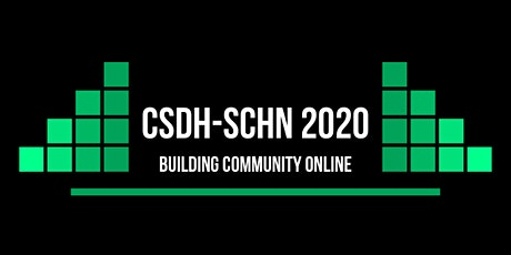 CSDH/SCHN 2020: Building Community Online tickets