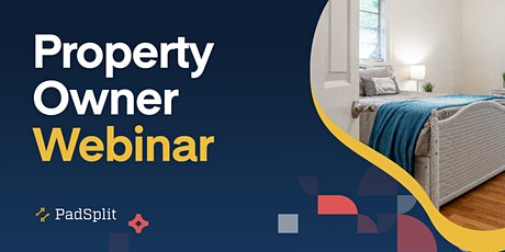 PadSplit Property Owner Webinar tickets