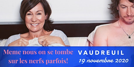 Vaudreuil 19 novembre 2020 Josée Boudreault! La vie à 2! Supplémentaire  billets