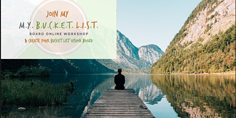 Online Workshop: Learn how to design & take action on your Bucket List tickets