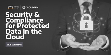 Security & Compliance for Protected Data in the Cloud. tickets