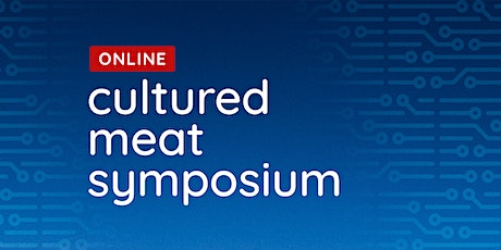 CMS20 Online: Cultured Meat Symposium tickets