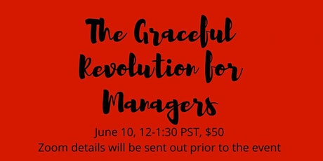 The Graceful Revolution for Managers tickets