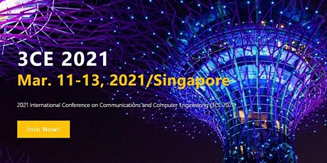 2021 Asia Conference on Communications and Computer Engineering (3CE 2021) tickets