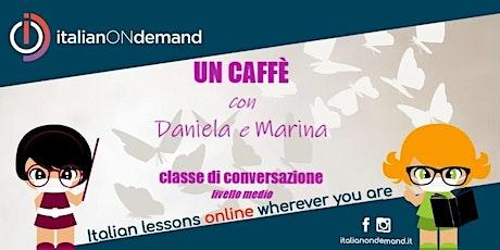 Un caffè con Daniela e Marina biglietti