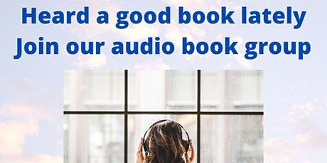 Online audio book group: have you heard a good book lately? tickets