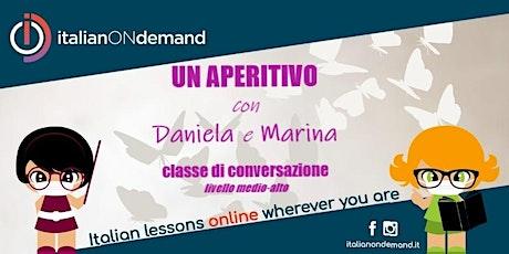 Un aperitivo con Daniela e Marina biglietti