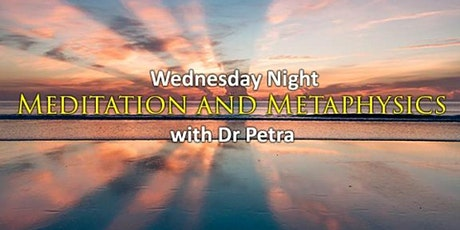 Online - Meditation and Metaphysics with Dr Petra tickets