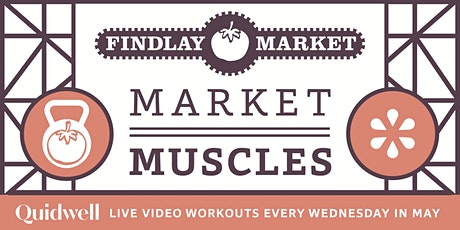 The 2020 Market Muscles Workout Series Live from Findlay Market! tickets