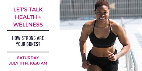 Free Seminar: Let's Talk Health + Wellness, Bone Health tickets