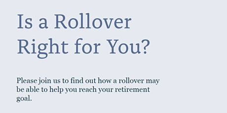Is a Rollover Right for You? tickets