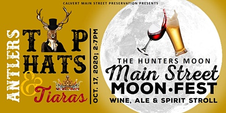"Main Street MoonFest ""Antlers, Top Hats & Tiaras"" Wine, Ale & Spirit Stroll tickets"