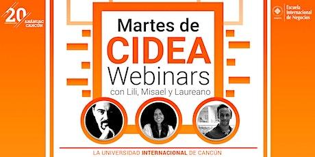 Martes de CIDEA Webinar con Lili, Misael y Laureano entradas