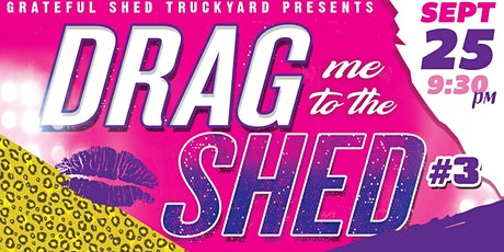Drag Me to the Shed Round 3 tickets