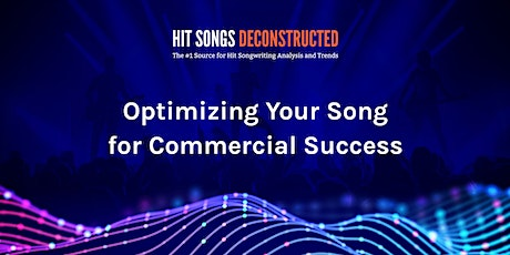 Optimizing Your Song for Commercial Success (June 23, 2020) tickets