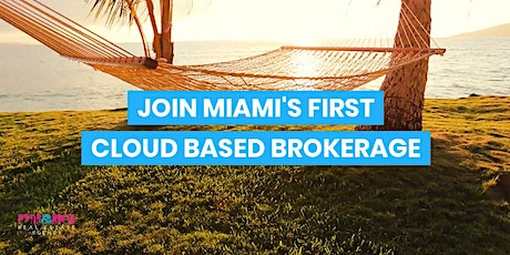 Join Miami Real Estate Agency - Florida's First Cloud Based Brokerage tickets