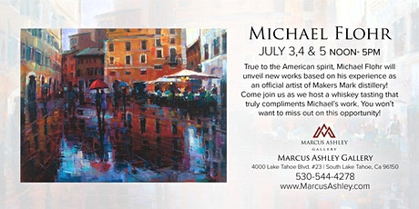 Michael Flohr ~Meet the Artist~ July 3rd, 4th, and 5th - 12-5pm tickets