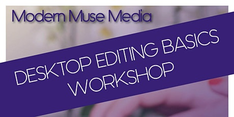 ONLINE Desktop Editing Basics Workshop: Beginner tickets