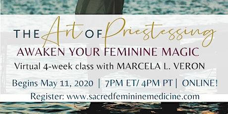 The Art of Priestessing: Awaken Your Feminine Magic 4-week Online Workshop tickets