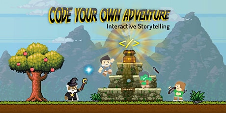 Code Your Own Adventure! Interactive Storytelling tickets