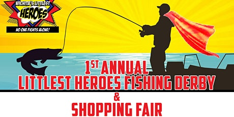 1st Annual  Littlest Heroes Fishing Derby & Shopping Fair tickets